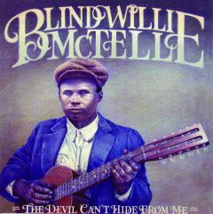 Blind Willie Mctell - The Devil Can't Hide From Me CD