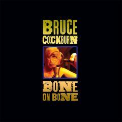 Bruce Cockburn -Bone On Bone (Vinyl)
