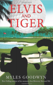 Elvis and Tiger Book - Myles Goodwyn