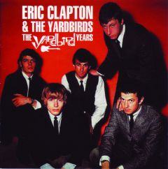Eric Clapton & The Yardbirds - The Yardbird Years CD