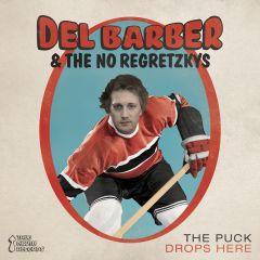 Del Barber & The No Regretzkys - The Puck Drops Here