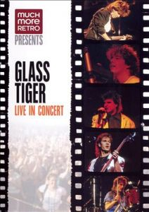 Glass Tiger-  Live In Concert (DVD)