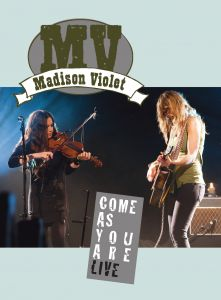 Madison Violet - Come As You Are Live DVD