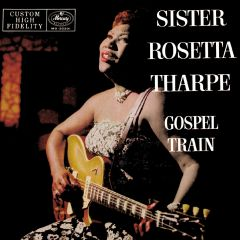 Sister Rosetta Tharpe  - Gospel Train CD